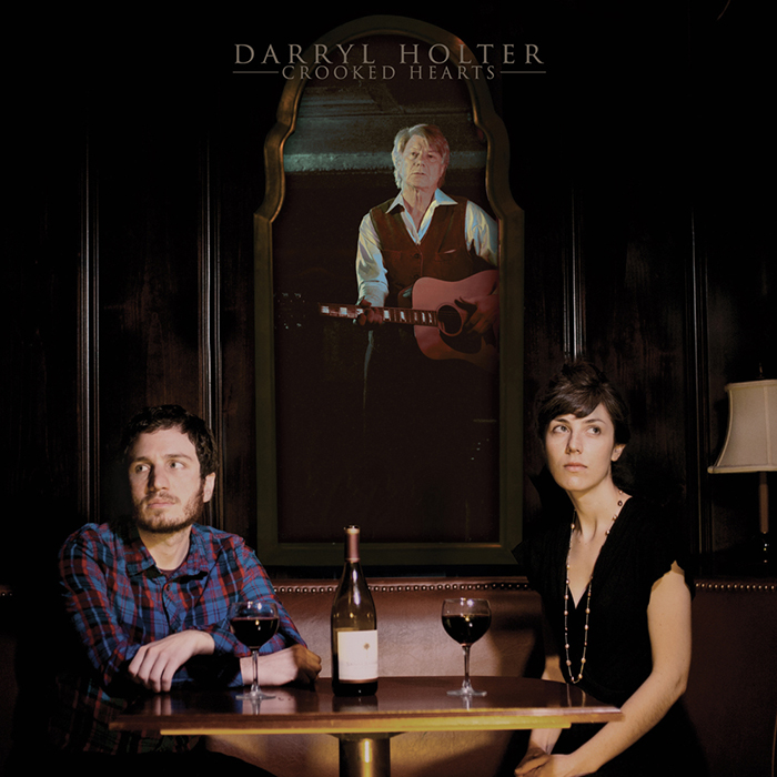 Crooked Hearts Darryl Holter