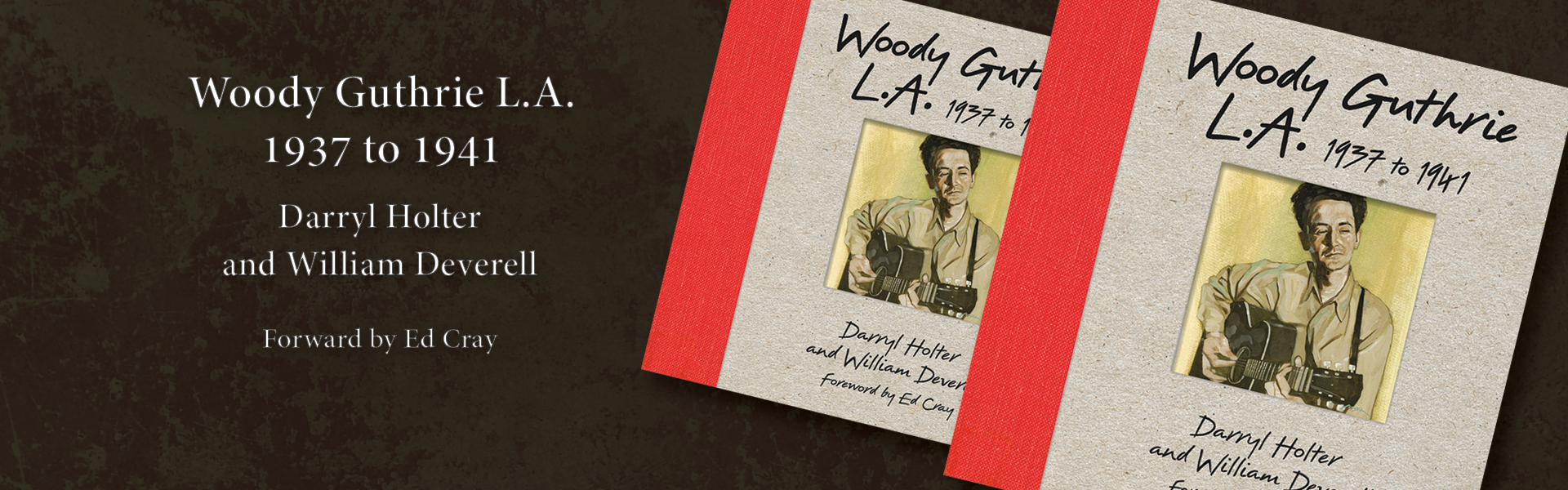 Woody Guthrie L.A.: 1937 to 1941